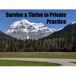 Survive & Thrive in Private Practice